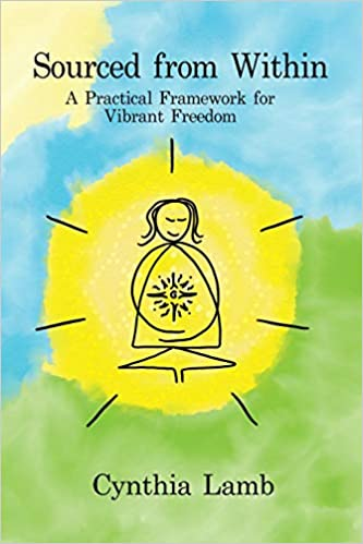 ourced From Within: A Practical Framework for Vibrant Freedom
